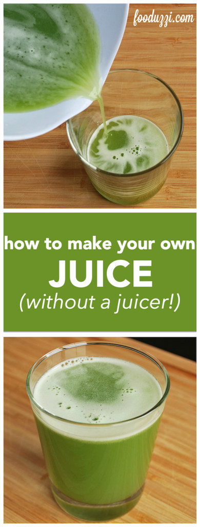 How to Make Your Own Juice Without a Juicer || fooduzzi.com recipes