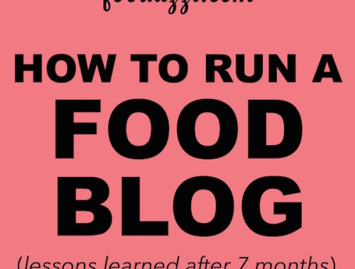 How to Run a Food Blog (lessons learned after 7 months) || fooduzzi.com