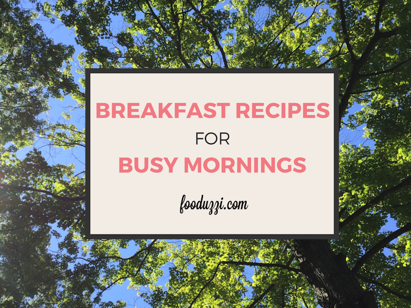 Breakfast Recipes for Busy Mornings
