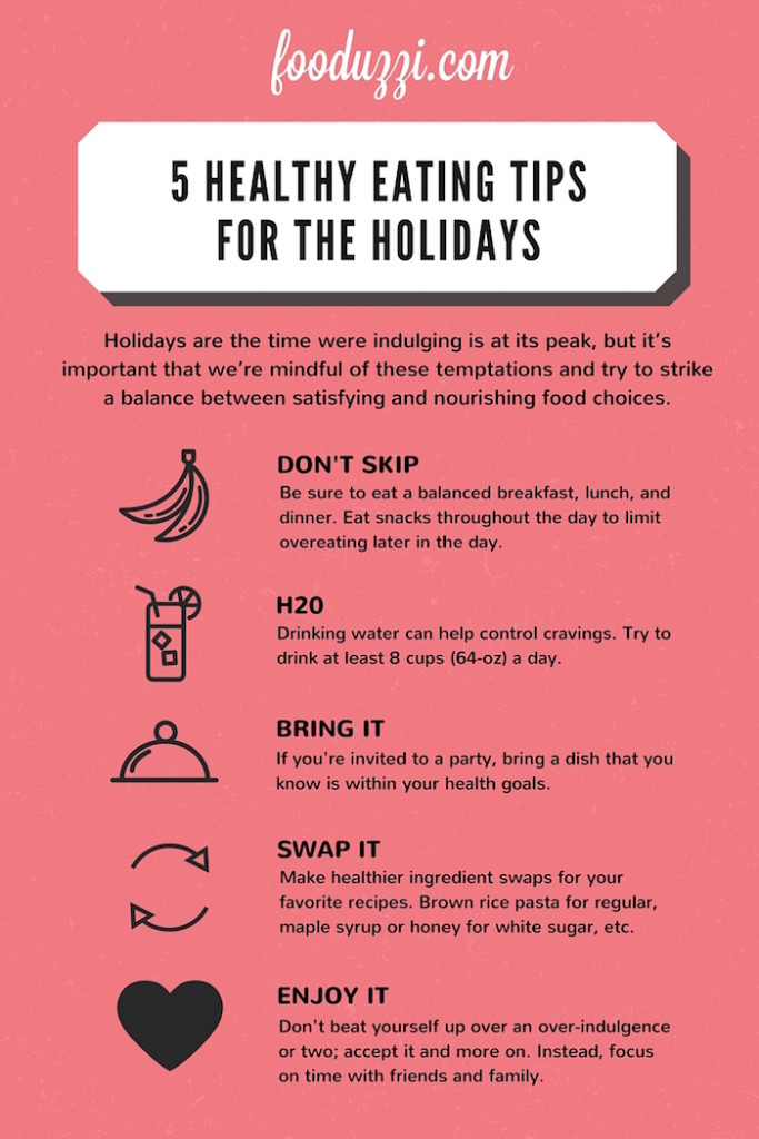 5 Healthy Eating Tips for the Holidays: These tips will help you enjoy this special time of year while still keeping your health goals in mind! Gluten free, vegan, and vegetarian recipes linked! || fooduzzi.com recipes