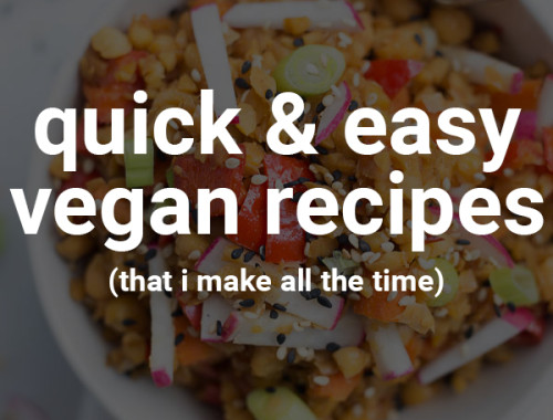 Quick & Easy Vegan Recipes That I Make All the Time: need a simple and delicious vegan meal, breakfast, or dessert? These are some of my favorite healthy standbys for whenever I'm short for time. All recipes are gluten free! || fooduzzi.com recipe