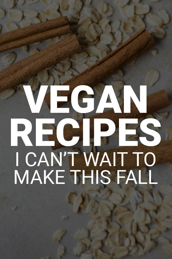 Vegan Recipes I Can't Wait to Make This Fall: Breakfasts, lunches, dinners, and desserts, these meals are full of the flavors of fall! || fooduzzi.com recipe