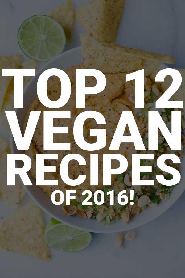 Top 12 Vegan Recipes of 2016
