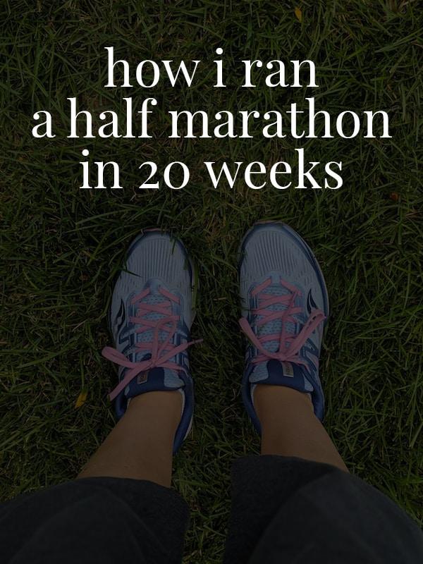 How I Ran a Half Marathon in 20 Weeks - Fooduzzi